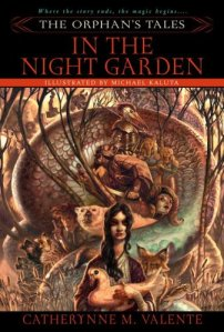 Catherynne Valente The Orphan's Tales In the Night Garden Cover